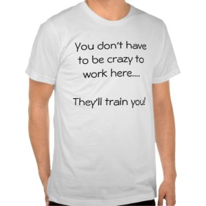 you_dont_have_to_be_crazy_to_work_here_they_tshirt-r927e9feb7c24411d8da5f4633459b9e7_8nhma_512